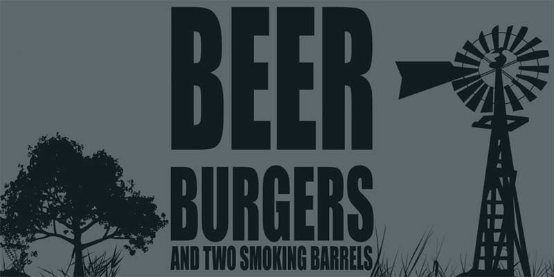 Beer Burgers & Two Smoking Barrels